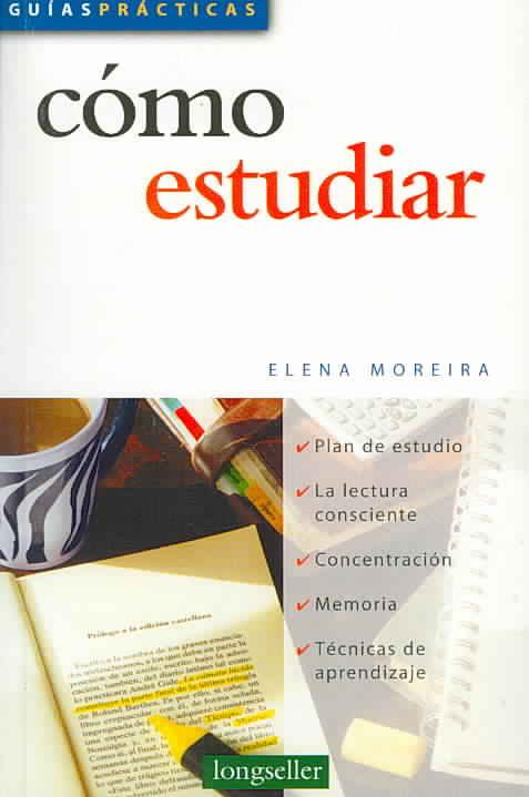 Como Estudiar/ How to Study By Moreira, Elena
